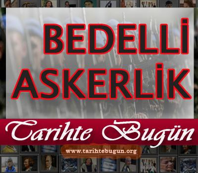 Türkiyede Bedelli uygulaması 5.kez çıktı. 28 yaşından gün almış olanlara 18 bin TL'ye bedelli imkanı getiriliyor. tarihte bugün