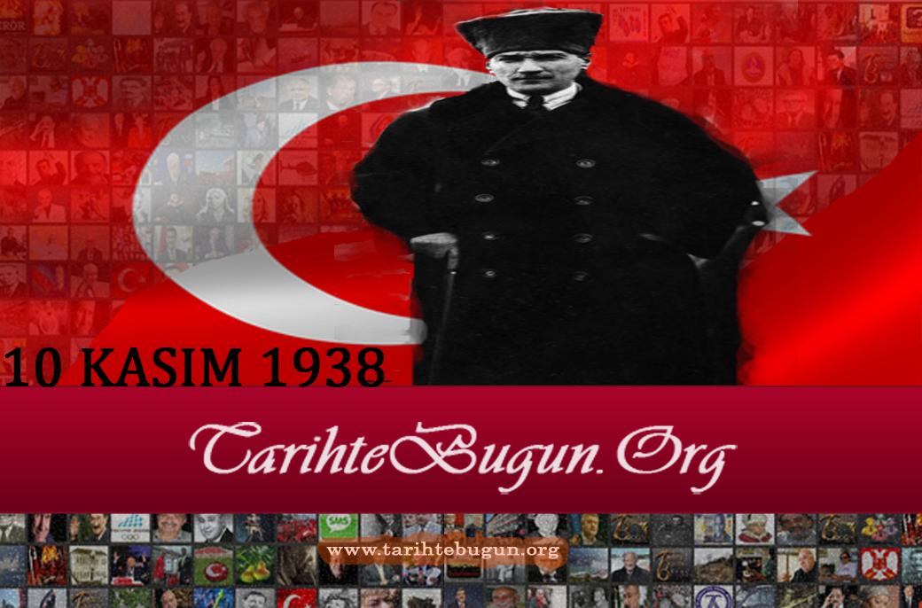 Türkiye Cumhuriyeti'nin kurucusu, Kurtuluş Savaşı'nın önderi ve ilk Cumhurbaşkanı Mustafa Kemal Atatürk Dolmabahçe Sarayı'nda saat 9.05'te öldü. tarihte bugün