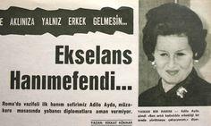 Adile Ayda, ilk Türk kadın diplomat (ÖY-1992) tarihte bugün