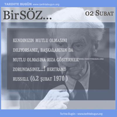 Günün Sözü Bertrand Russell Kendinizin mutlu olmasını diliyorsanız