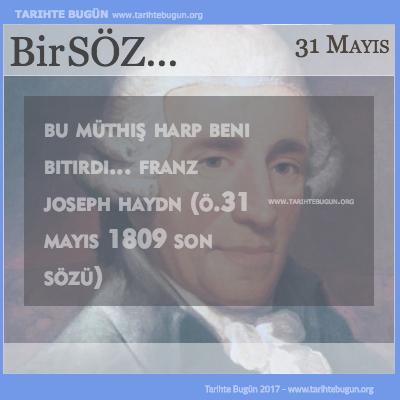 Günün Sözü Franz Joseph Haydn Bu müthiş harp