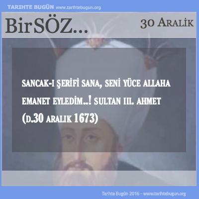 Günün Sözü III Ahmet Sancak-ı Şerifi sana