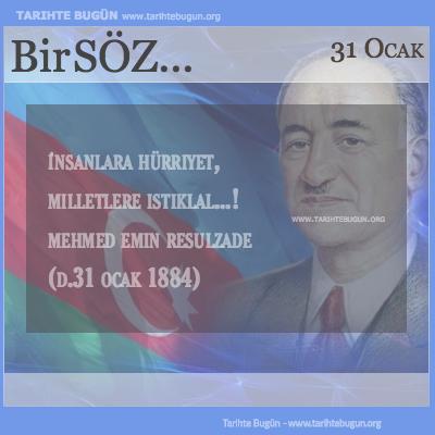 Günün Sözü Mehmed Emin Resulzade insanlara hürriyet