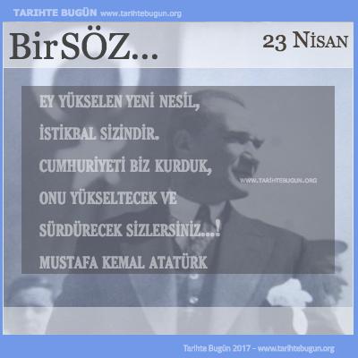 Günün Sözü Mustafa Kemal Atatürk Ey yükselen yeni nesil