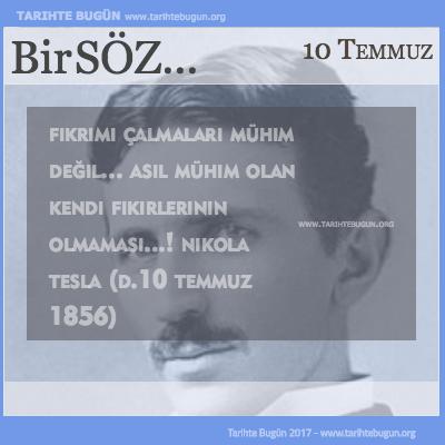 Günün Sözü Nikola Tesla Fikrimi çalmaları mühim değil