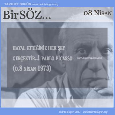 Günün Sözü Pablo Picasso Hayal ettiğiniz her şey