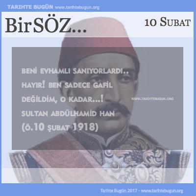 Günün Sözü Sultan Abdülhamid Han Beni evhamlı sanıyorlardı