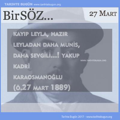 Günün Sözü Yakup Kadri Karaosmanoğlu Kayıp Leyla