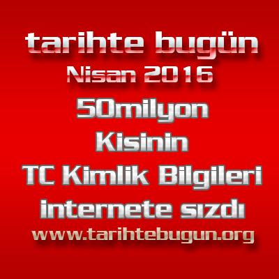 Türkiye Cumhuriyeti vatandaşı milyonlarca kişinin kimlik bilgileri ve adreslerinin olduğu veritabanı hacklenerek tüm dünyada yayınlanmaya başladı.  tarihte bugün