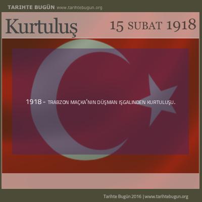 Trabzon Maçka'nın düşman işgalinden kurtuluşu. tarihte bugün
