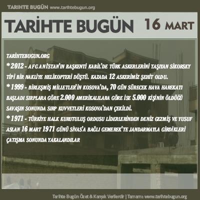 Tarihte Bugün olaylar özet 16 Mart